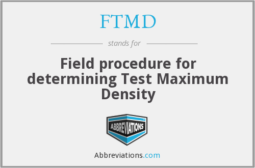 FTMD - Field procedure for determining Test Maximum Density