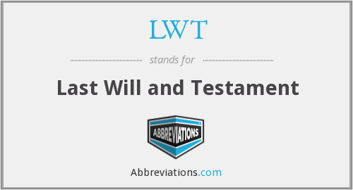 LWT - Last Will and Testament