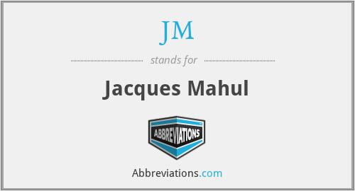 JM - Jacques Mahul