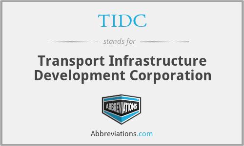 TIDC - Transport Infrastructure Development Corporation