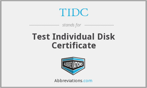 TIDC - Test Individual Disk Certificate