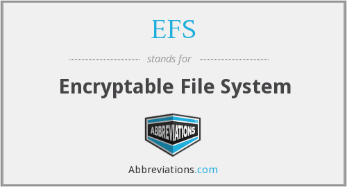 EFS - Encryptable File System