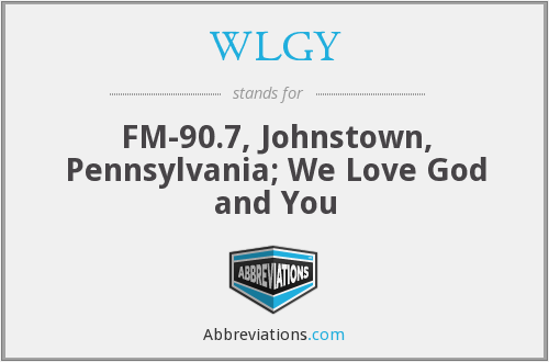WLGY - FM-90.7, Johnstown, Pennsylvania; We Love God and You