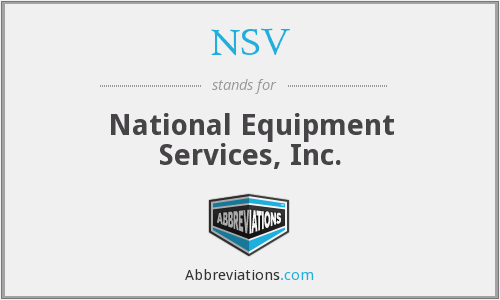 NSV - National Equipment Services, Inc.