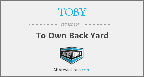 TOBY - To Own Back Yard