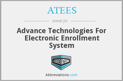 ATEES - Advance Technologies For Electronic Enrollment System
