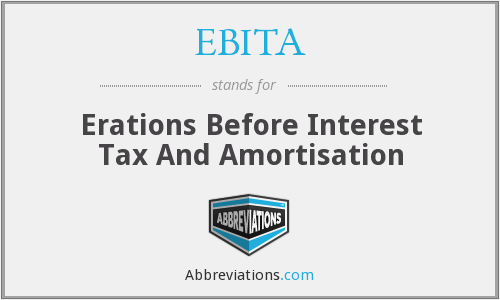 EBITA - Erations Before Interest Tax And Amortisation