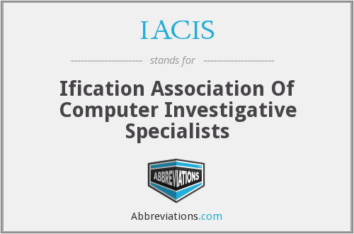 What does IACIS stand for?