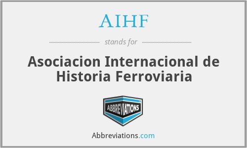 AIHF - Asociacion Internacional de Historia Ferroviaria