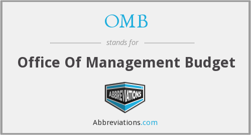 OMB - Office Of Management Budget