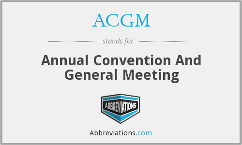 ACGM - Annual Convention And General Meeting
