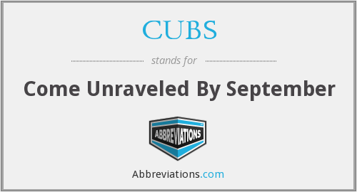 CUBS - Come Unraveled By September