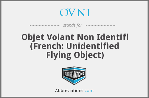 OVNI - Objet Volant Non Identifi (French: Unidentified Flying Object)