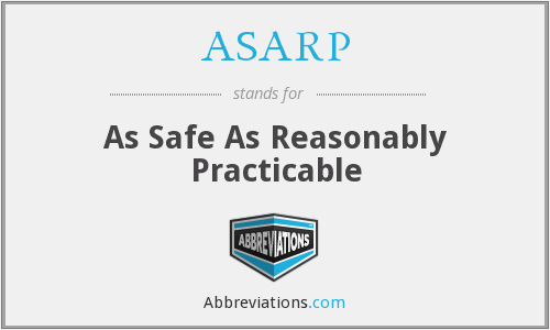 ASARP - As Safe As Reasonably Practicable