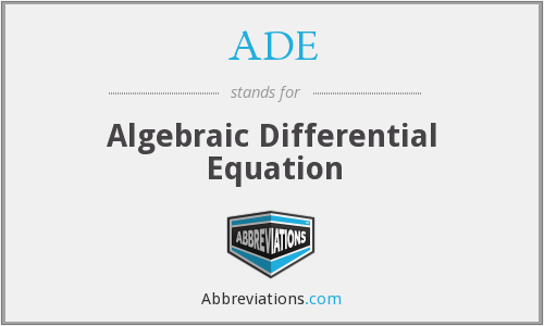 ADE - Algebraic Differential Equation