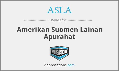 ASLA - Amerikan Suomen Lainan Apurahat