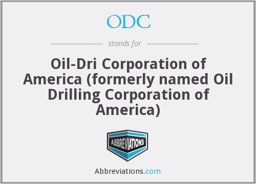 ODC - Oil-Dri Corporation of America (formerly named Oil Drilling Corporation of America)
