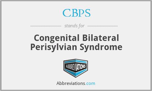 CBPS - Congenital Bilateral Perisylvian Syndrome
