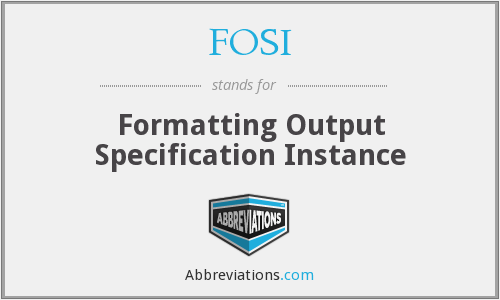FOSI - Formatting Output Specification Instance