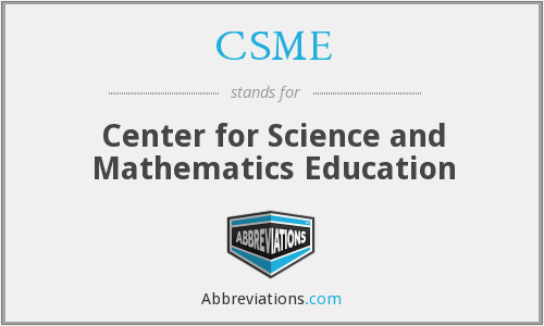CSME - Center for Science and Mathematics Education
