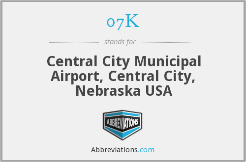 07K - Central City Municipal Airport, Central City, Nebraska USA