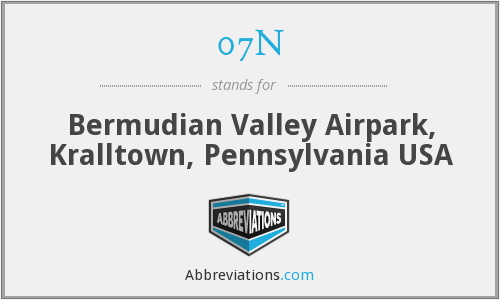 07N - Bermudian Valley Airpark, Kralltown, Pennsylvania USA