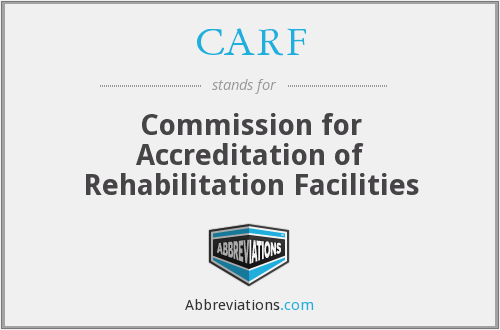 CARF - Commission for Accreditation of Rehabilitation Facilities