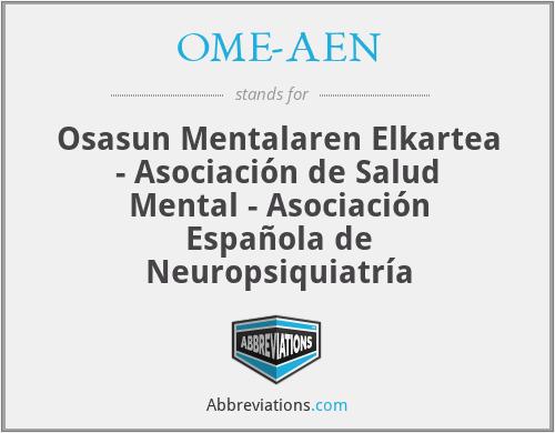 OME-AEN - Osasun Mentalaren Elkartea - Asociación de Salud Mental - Asociación Española de Neuropsiquiatría