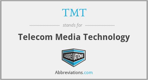 TMT - Telecom Media Technology