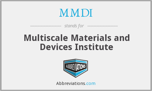 MMDI - Multiscale Materials and Devices Institute