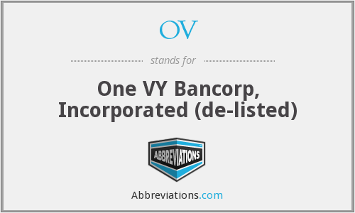 OV - One VY Bancorp, Incorporated  (de-listed)