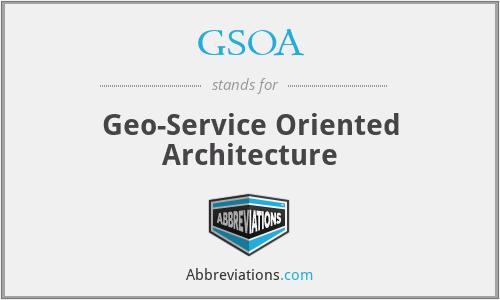 GSOA - Geo-Service Oriented Architecture