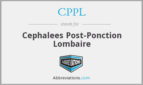 CPPL - Cephalees Post-Ponction Lombaire