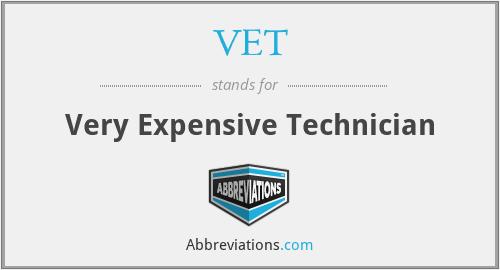VET - Very Expensive Technician