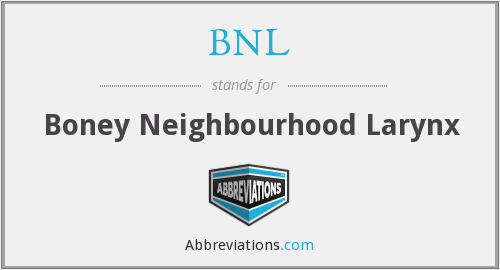 BNL - Boney Neighbourhood Larynx