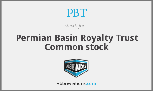 PBT - Permian Basin Royalty Trust Common stock