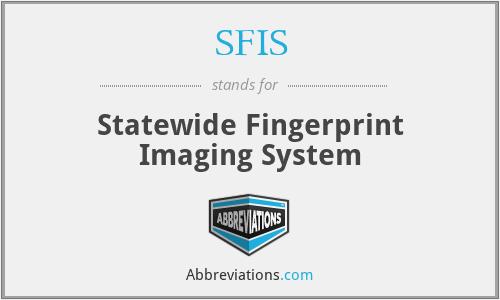 SFIS - Statewide Fingerprint Imaging System
