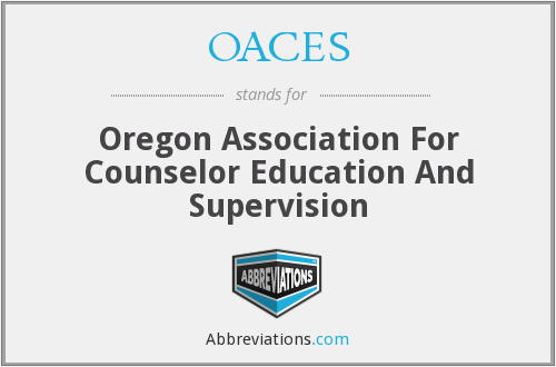 OACES - Oregon Association For Counselor Education And Supervision