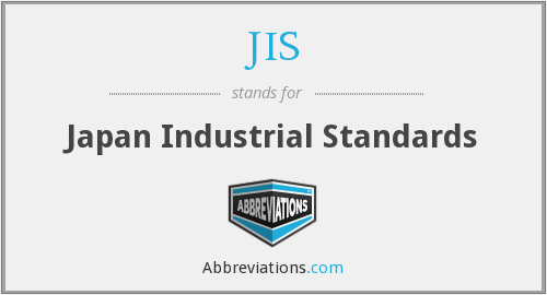 JIS - Japan Industrial Standards