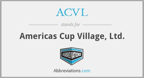 ACVL - Americas Cup Village, Ltd.