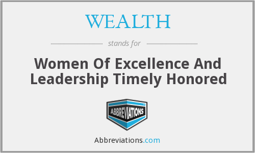 WEALTH - Women Of Excellence And Leadership Timely Honored