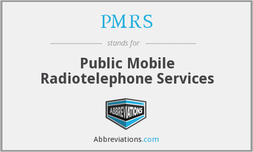 PMRS - Public Mobile Radiotelephone Services