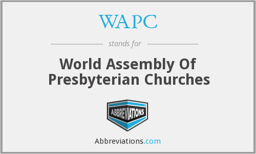 WAPC - World Assembly Of Presbyterian Churches