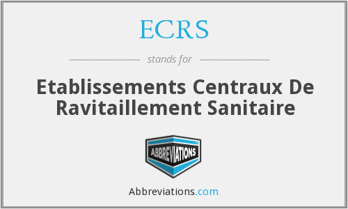 ECRS - Etablissements Centraux De Ravitaillement Sanitaire