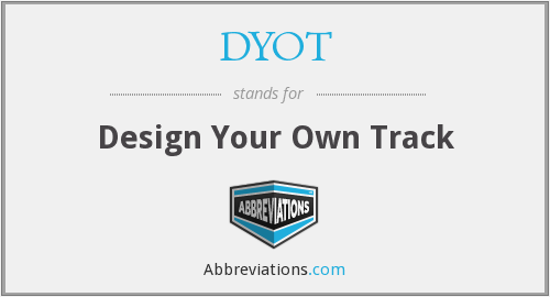 DYOT - Design Your Own Track