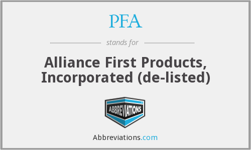 PFA - Alliance First Products, Incorporated (de-listed)