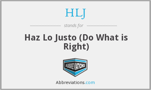 HLJ - Haz Lo Justo (Do What is Right)
