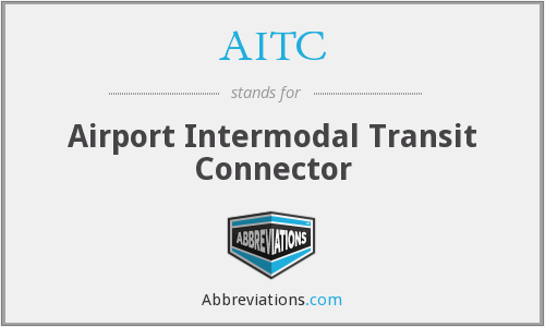 AITC - Airport Intermodal Transit Connector