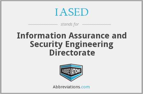 IASED - Information Assurance and Security Engineering Directorate
