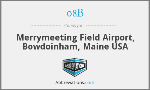 08B - Merrymeeting Field Airport, Bowdoinham, Maine USA